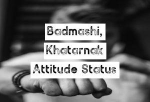 Attitude Badmashi Status